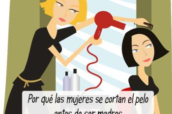 Por qué las mujeres se cortan el pelo antes de ser madres