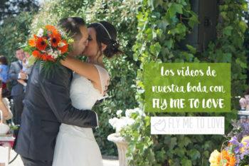 Los vídeos para recordar nuestra boda con Fly me to love